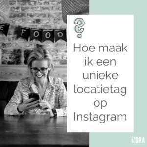 Hoe maak ik een unieke locatietag op Instagram?