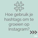 Hoe gebruik je hashtags op Instagram